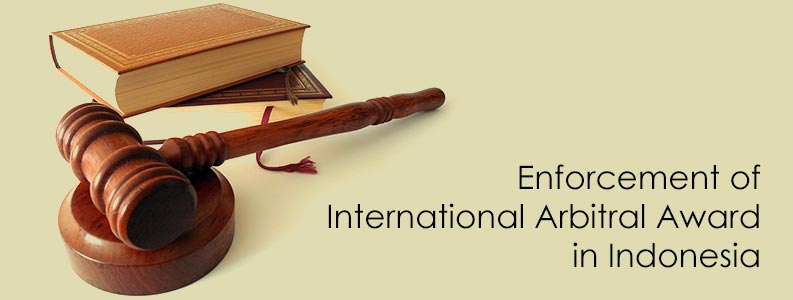enforcement-of-international-arbitral-award-in-indonesia