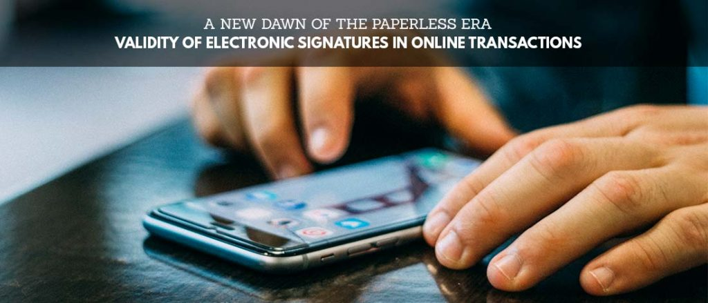 a-new-dawn-of-the-paperless-era-validity-of-electronic-signatures-in-online-transactions